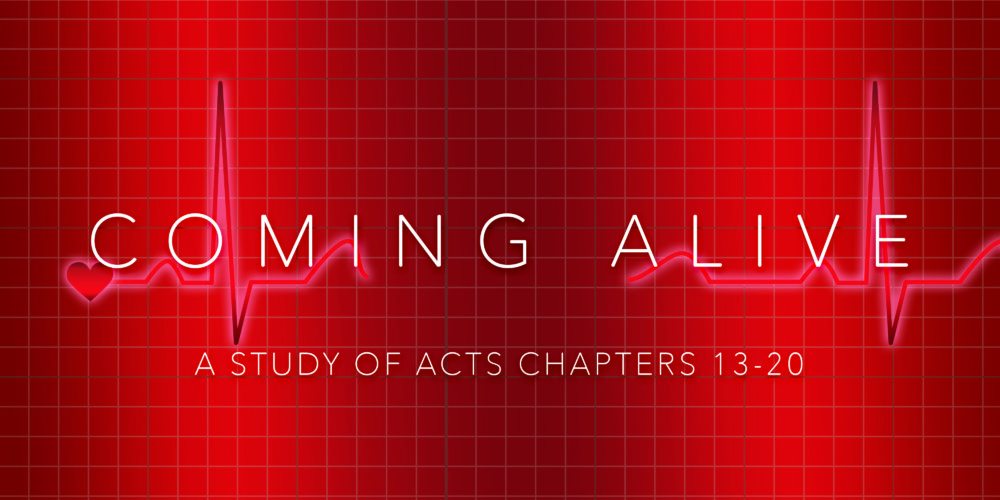 Coming Alive: A Study of Acts 13-20