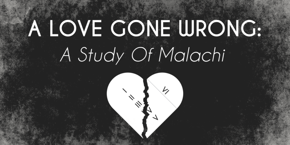 A Love Gone Wrong: A Study of Malachi